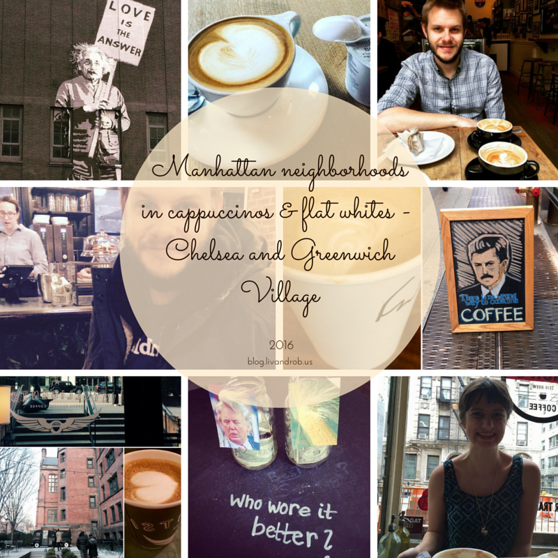 Manhattan neighborhoods in cappuccinos & flat whites - Chelsea and Greenwich Village